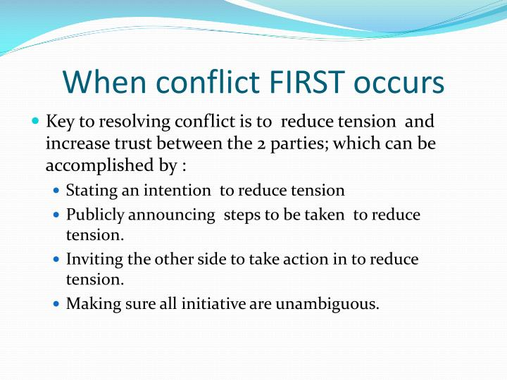When conflict FIRST occurs