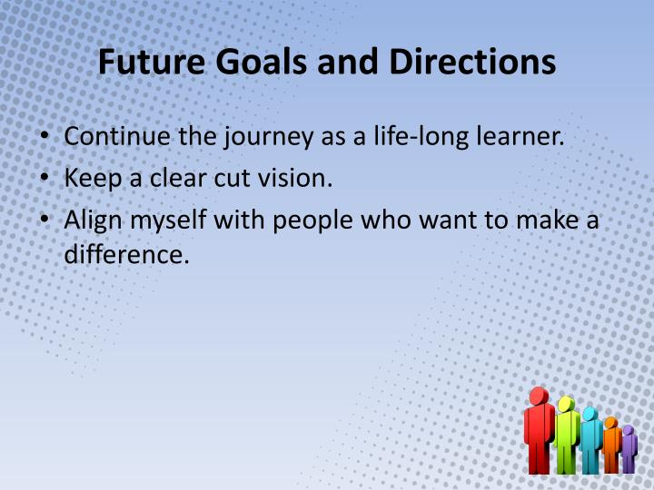 Future Goals and Directions