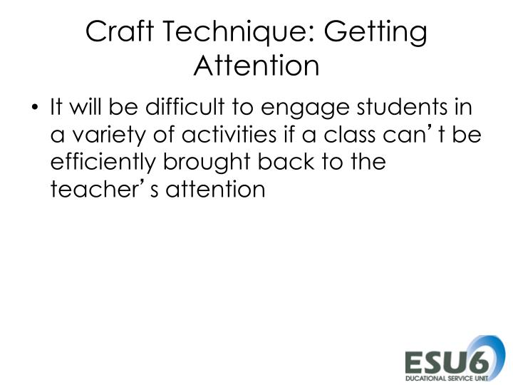 Craft Technique: Getting Attention