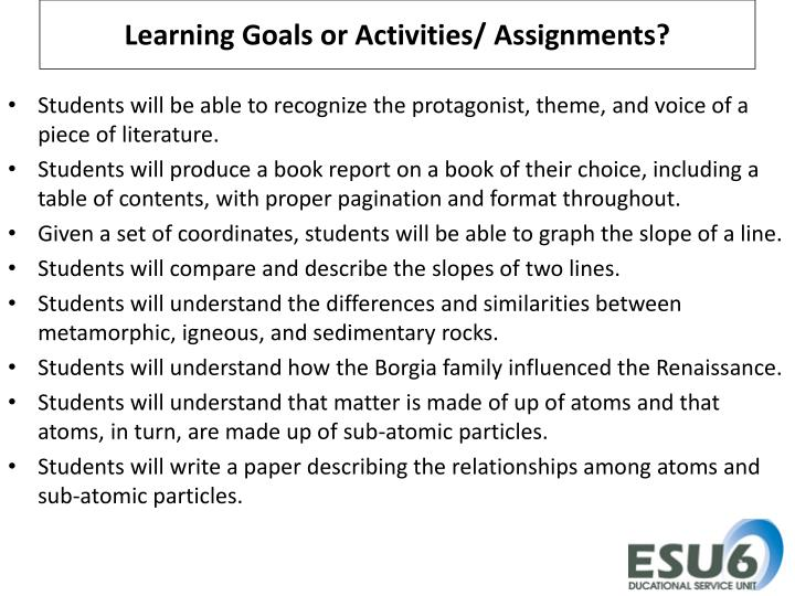 Learning Goals or Activities/ Assignments?