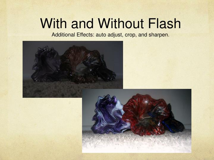 With and Without Flash