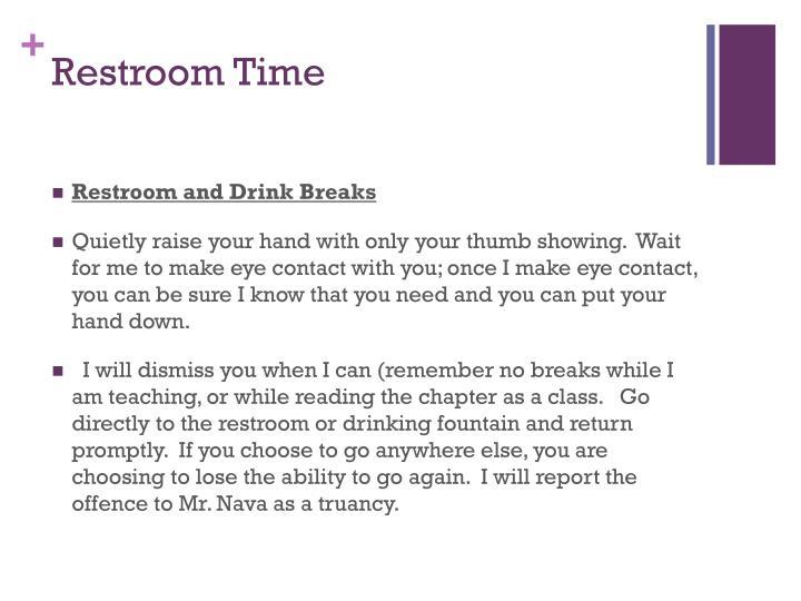 Restroom Time