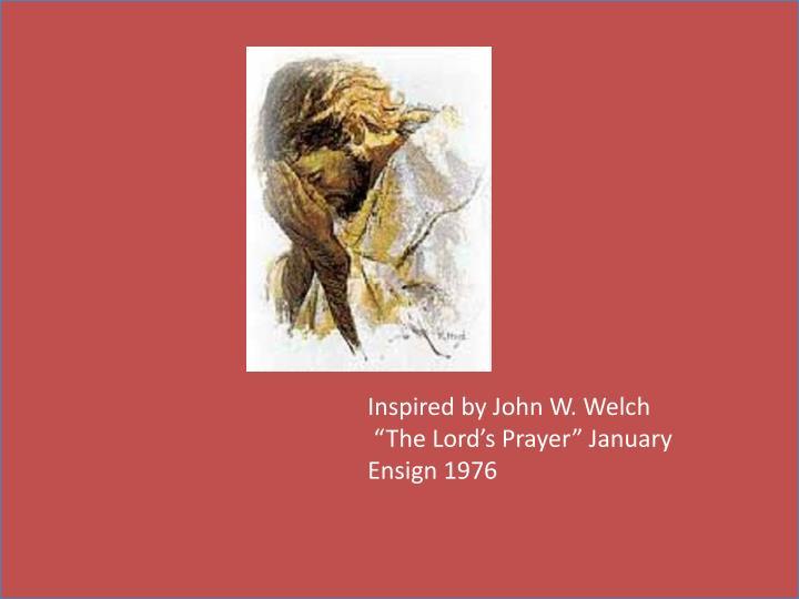 Inspired by John W. Welch