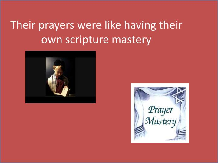 Their prayers were like having their own scripture mastery