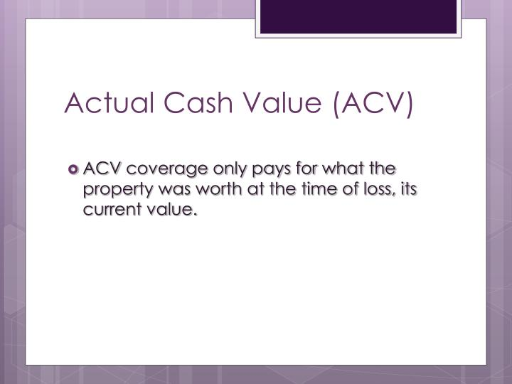 Actual Cash Value (ACV)