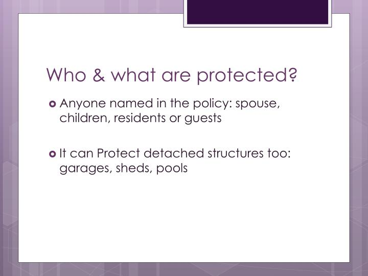 Who & what are protected?
