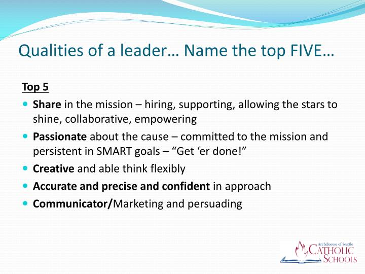 Qualities of a leader… Name the top FIVE…