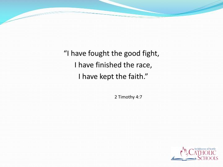 """I have fought the good fight,"