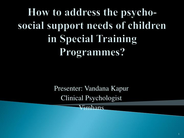 How to address the psycho social support needs of children in special training programmes