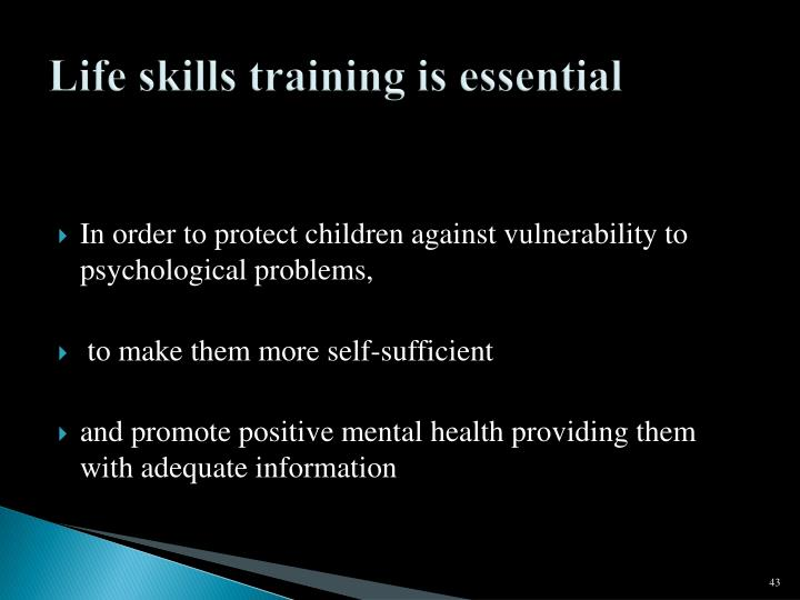 Life skills training is essential