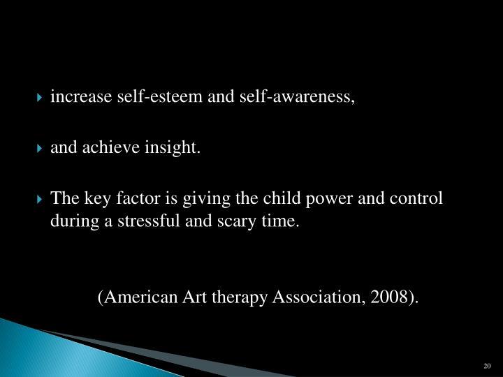 increase self-esteem and self-awareness,