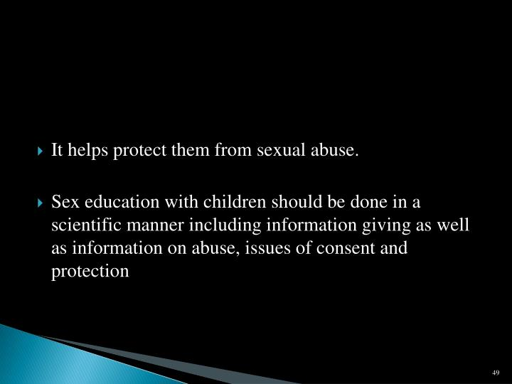 It helps protect them from sexual abuse.