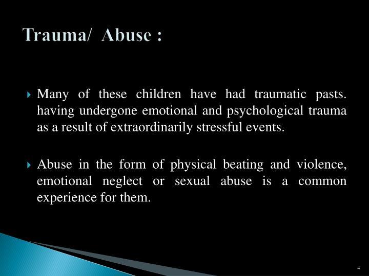 Trauma/  Abuse :