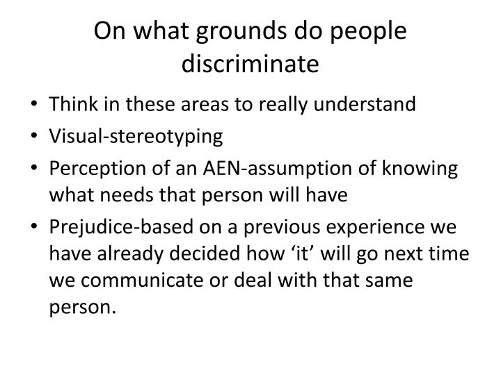 On what grounds do people discriminate