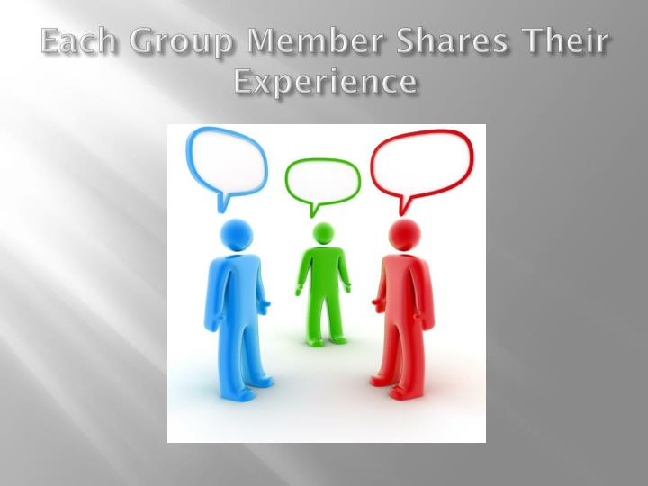 Each Group Member Shares Their Experience