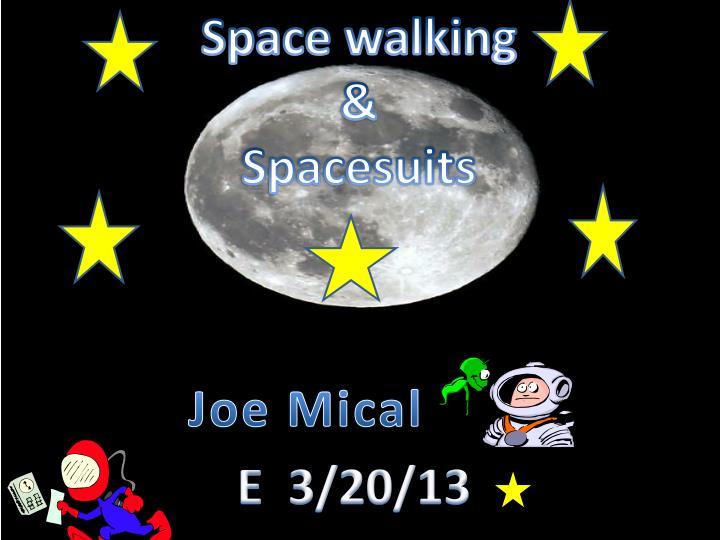 Space walking