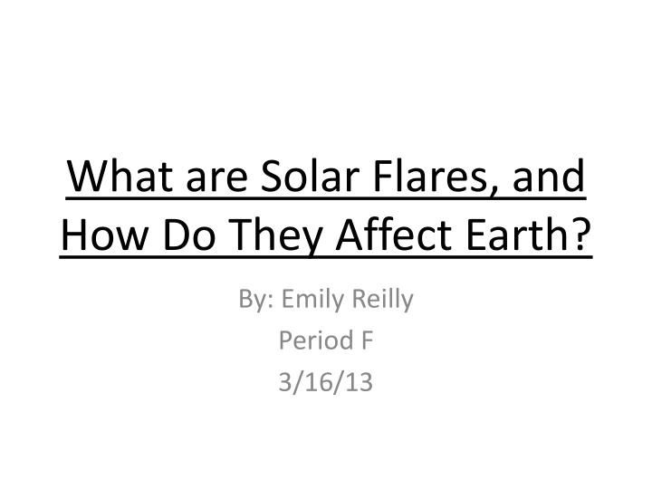 What are Solar Flares, and How Do They Affect Earth?
