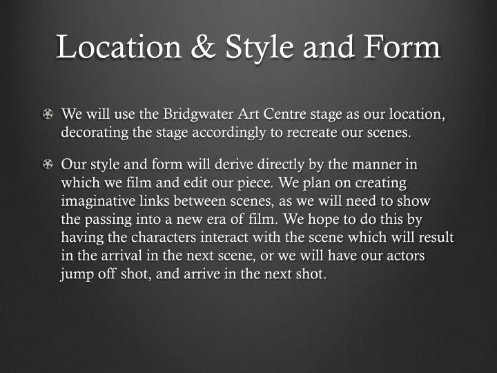 Location & Style and Form