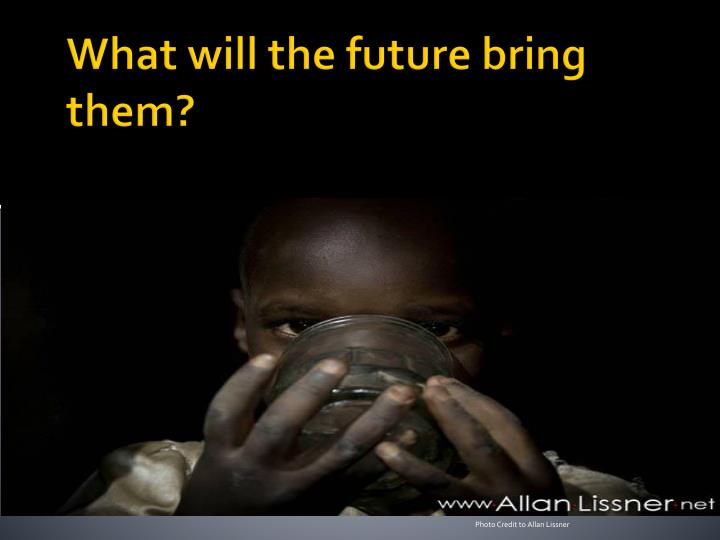 What will the future bring them?