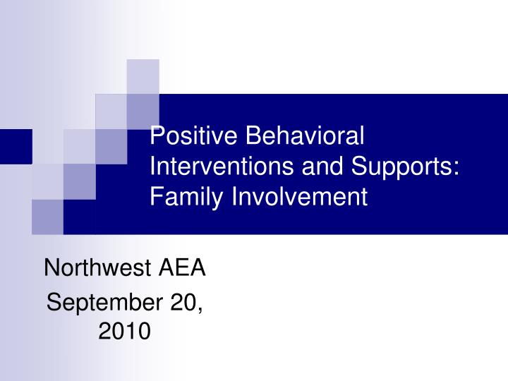 Positive behavioral interventions and supports family involvement