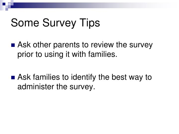 Some Survey Tips