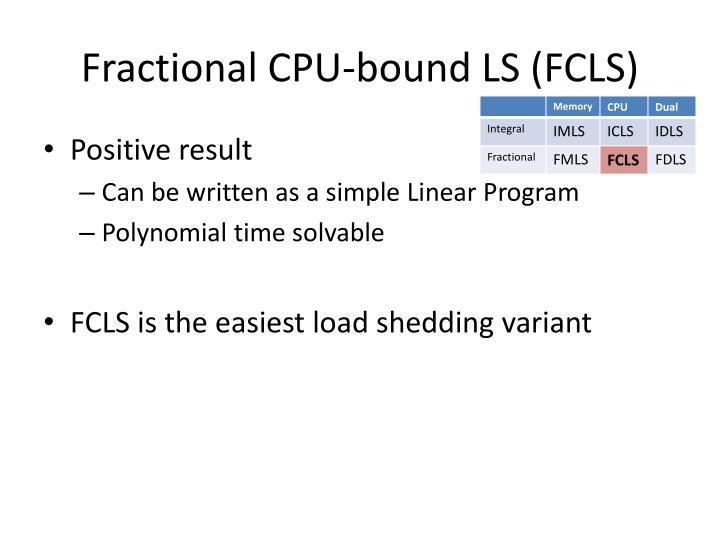 Fractional CPU-bound LS (FCLS)