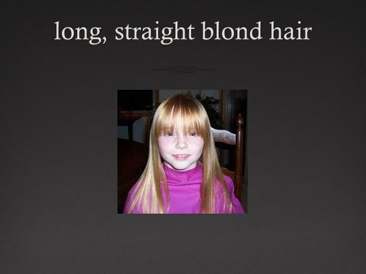 long, straight blond hair