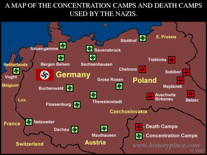 A MAP OF THE CONCENTRATION CAMPS AND DEATH CAMPS USED BY THE NAZIS.