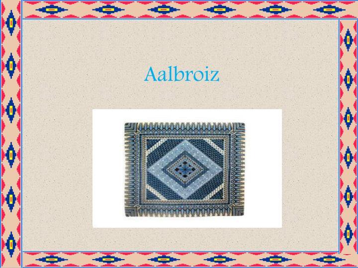 Aalbroiz
