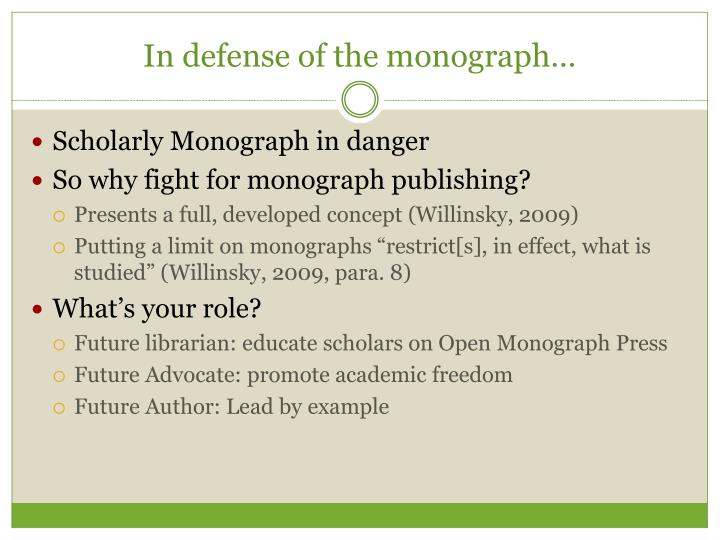 In defense of the monograph…