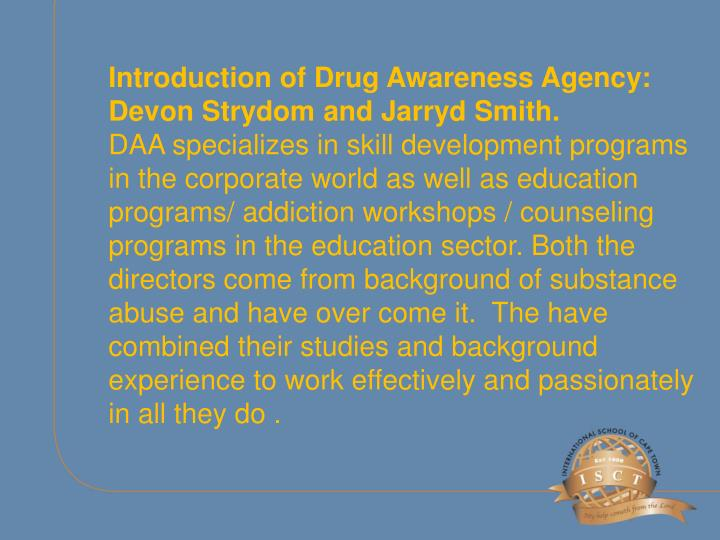 Introduction of Drug Awareness Agency: