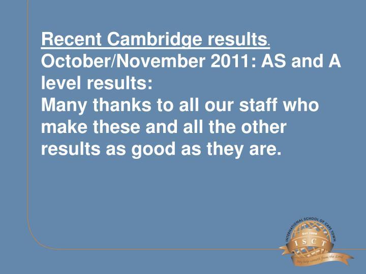 Recent Cambridge results