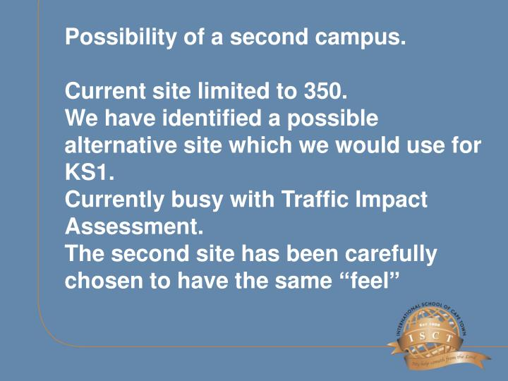 Possibility of a second campus.
