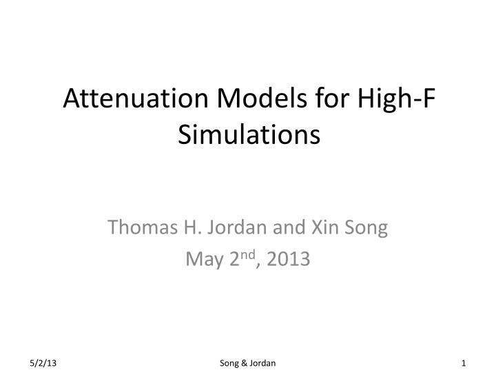 Attenuation models for high f simulations