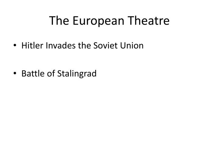 The European Theatre