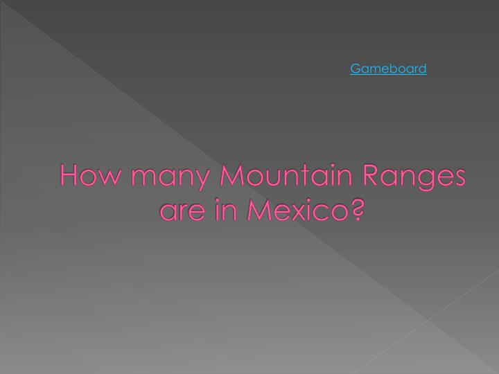 How many Mountain Ranges are in Mexico?