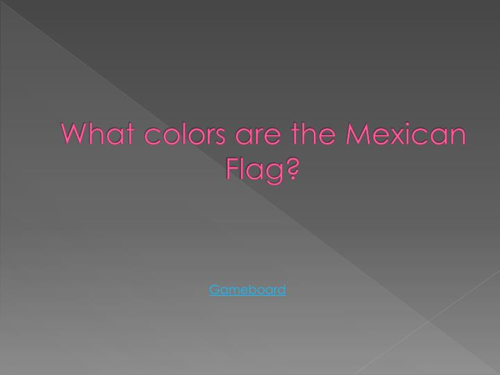 What colors are the Mexican Flag?