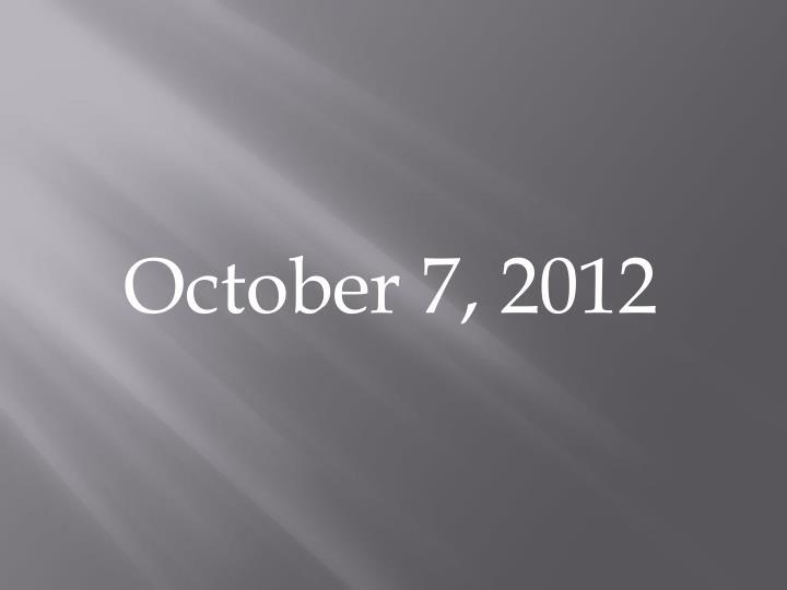 October 7, 2012