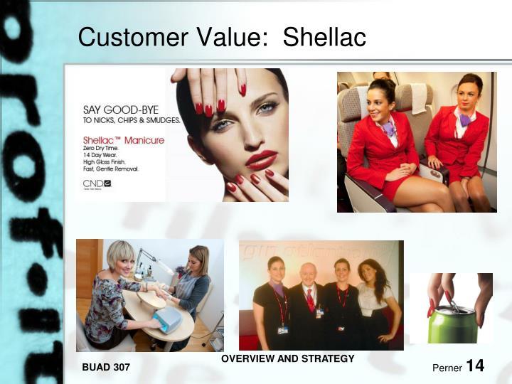 Customer Value:  Shellac