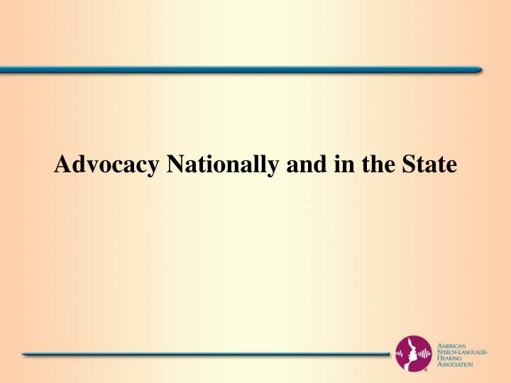 Advocacy Nationally and in the State