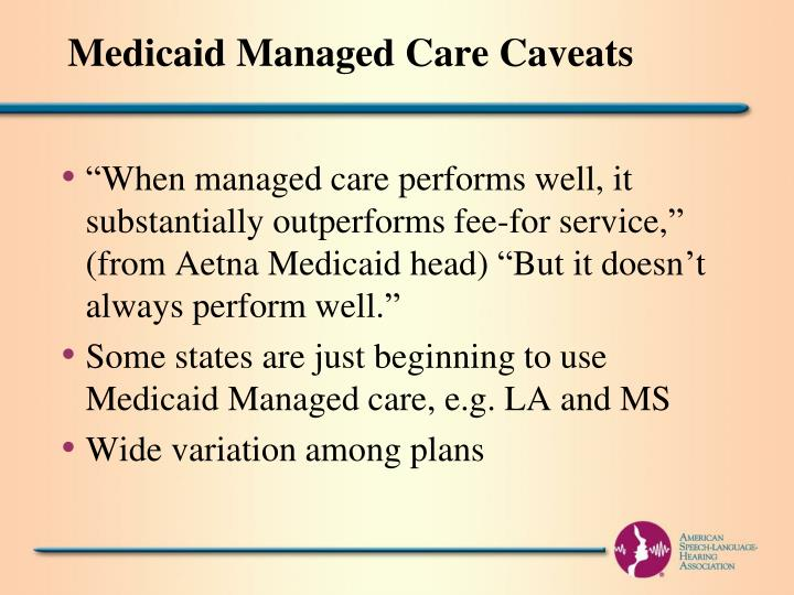 Medicaid Managed Care Caveats