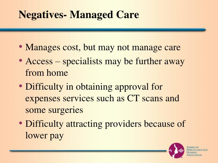 Negatives- Managed Care