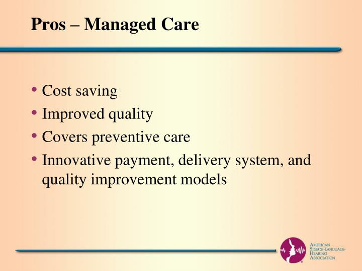 Pros – Managed Care
