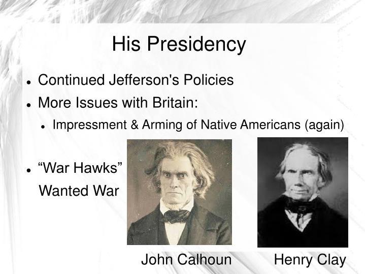 His Presidency