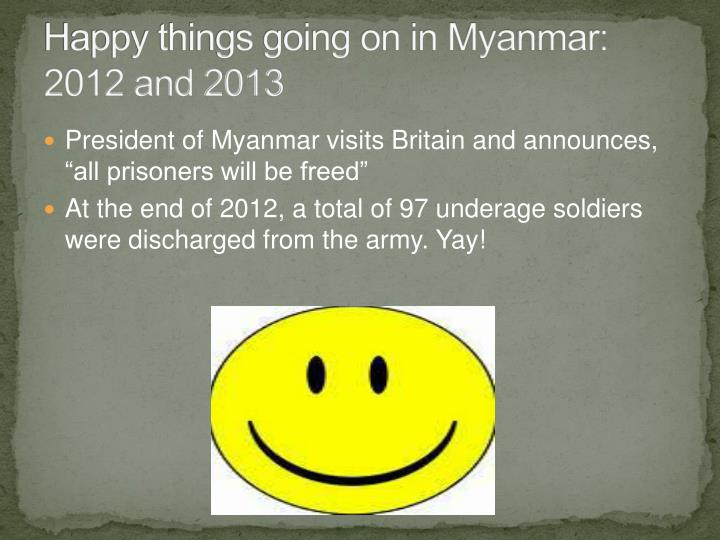Happy things going on in Myanmar: 2012 and 2013