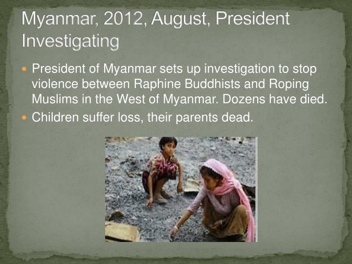 Myanmar, 2012, August, President Investigating