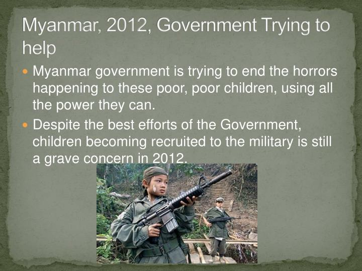 Myanmar, 2012, Government Trying to help