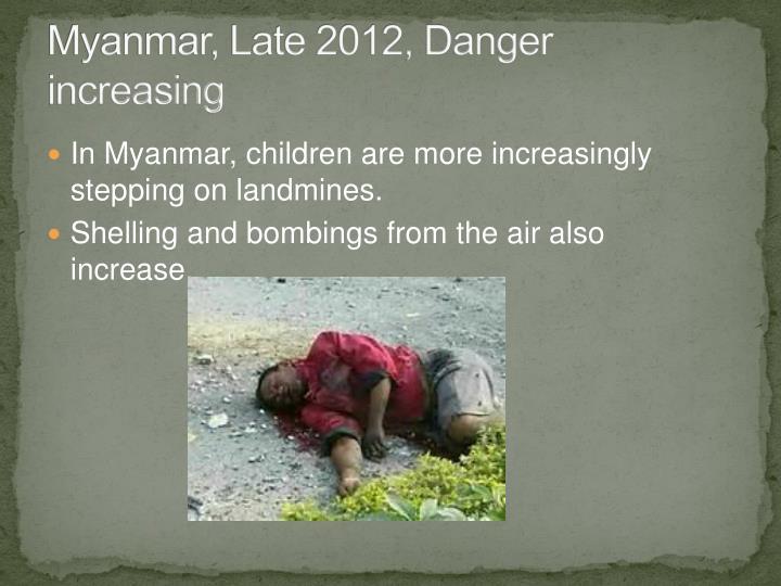 Myanmar, Late 2012, Danger