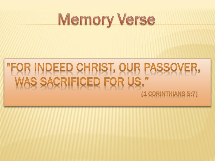 """""""For indeed Christ, our Passover, was sacrificed for us."""""""
