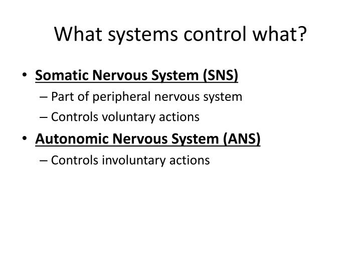 What systems control what?